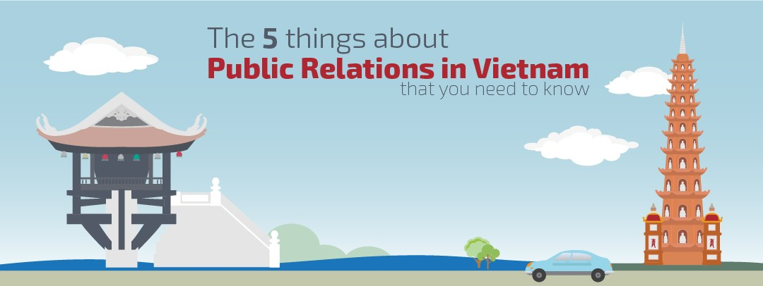 The 5 Things about Public Relations in Vietnam that you need to know