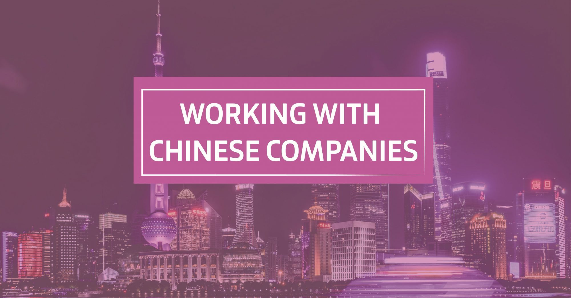 Working with Chinese Companies