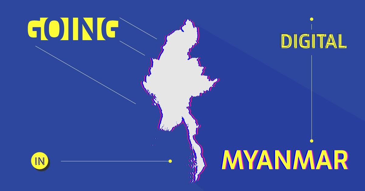 Going Digital in Myanmar