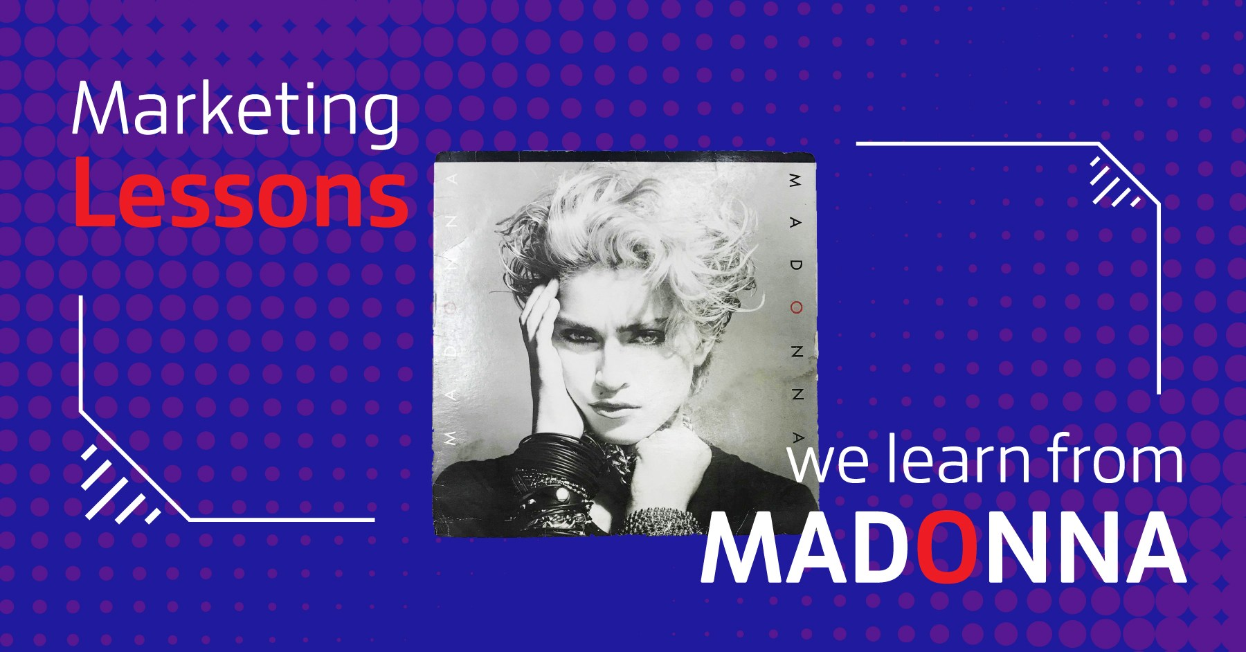 Marketing Lessons we learn from Madonna