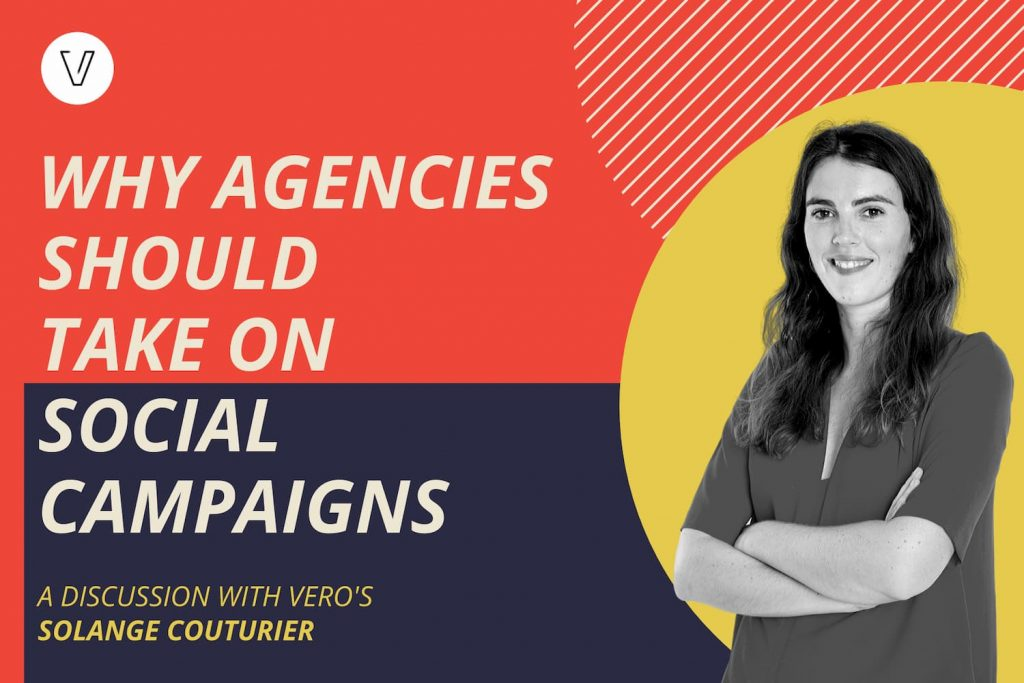 Why Agencies Should Take on Social Campaigns: A Discussion with Vero's Solange Couturier