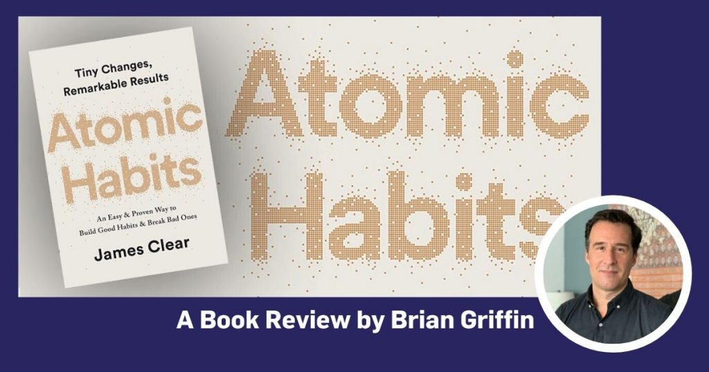 Tiny changes, Big Results: Book review of Atomic Habits