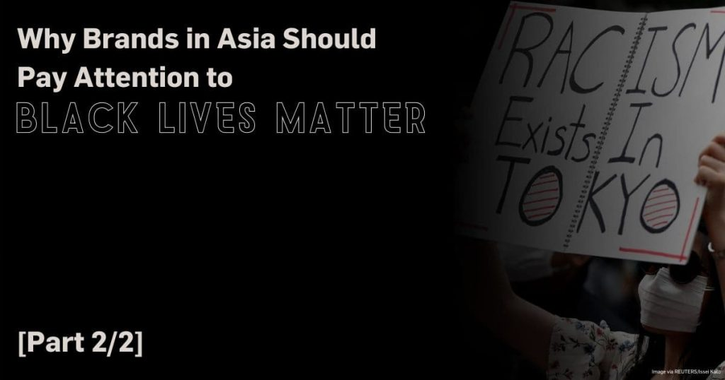 Why Brands in Asia should pay attention to Black Lives Matter [part 2 of 2]