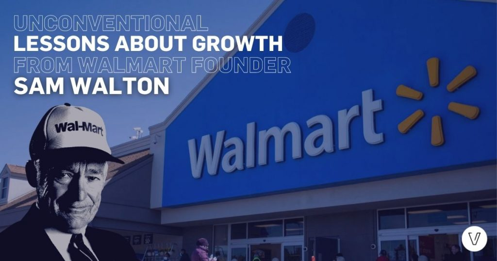 Unconventional lessons about growth from Walmart founder Sam Walton