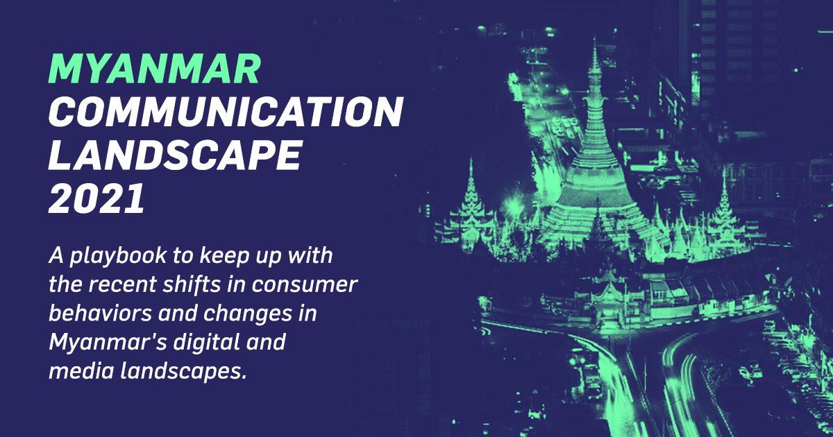Myanmar Communication Landscape 2021